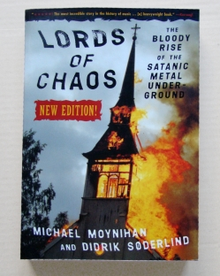 Michael Moynihan and Didrik Søderlind «Lords of Chaos: The Bloody Rise of the Satanic Metal Underground»