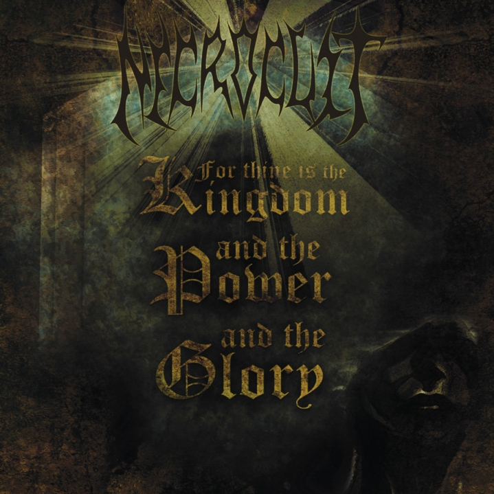 Necrocult - For Thine Is The Kingdom, And The Power, And The Glory