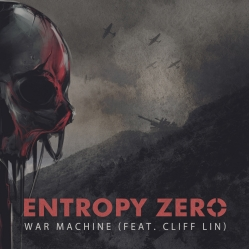 Entropy Zero - War Machine (feat. Cliff Lin)