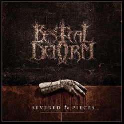 Bestial Deform – Severed To Pieces (2014)