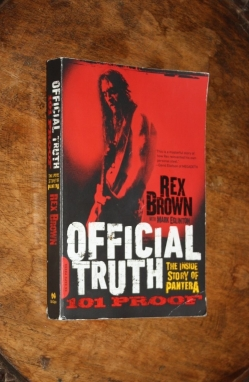 "Rex Brown (with Mark Eglinton) ""Official Truth, 101 Proof: The Inside Story of Pantera"""
